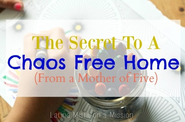 The Secret To Having a Chaos-Free Home