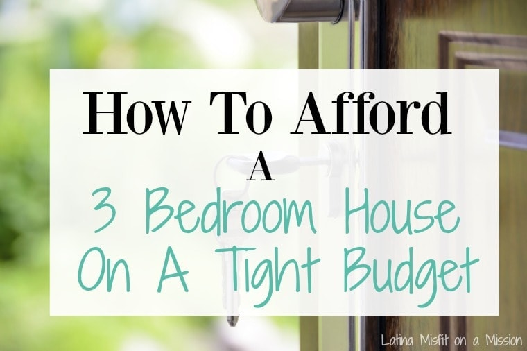 How to afford a 3 bedroom house to rent on a tight budget.