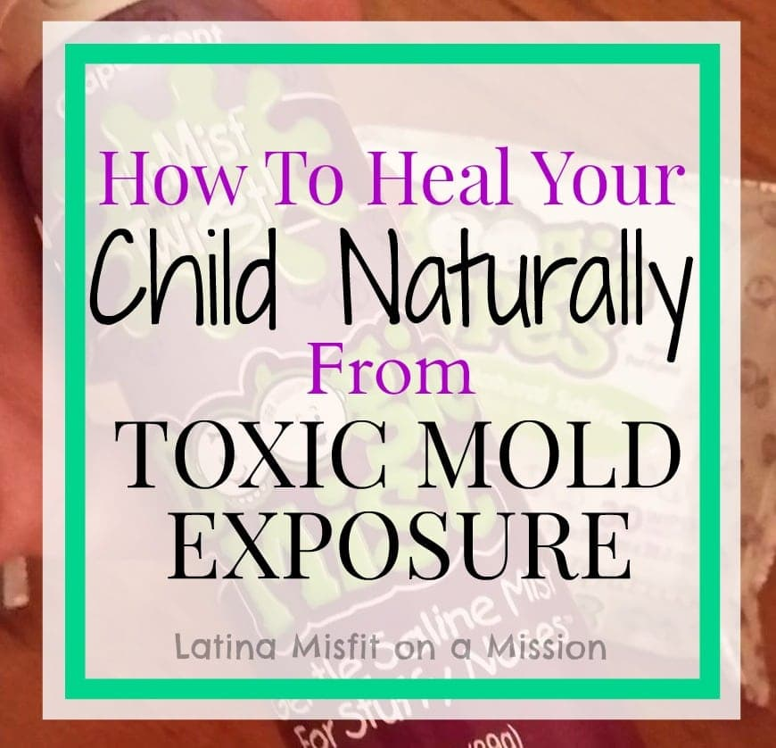 Heal your child naturally from toxic mold exposure