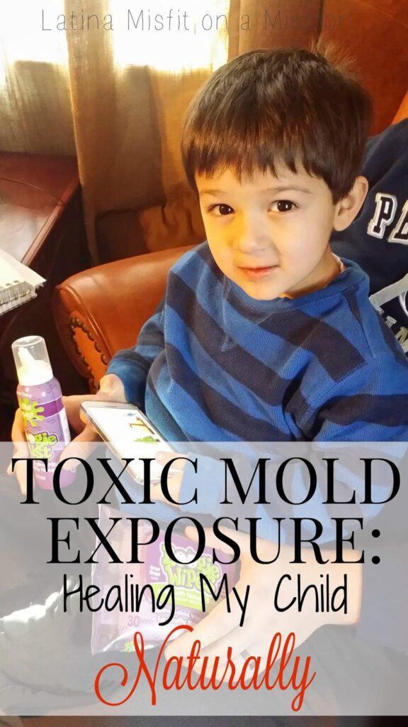 Toxic Mold Exposure: Healing my child naturally.